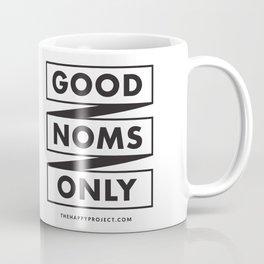 Good Noms Only Coffee Mug