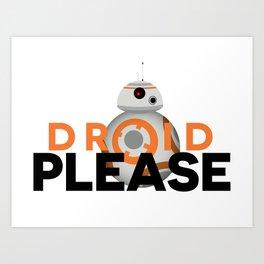 Droid Please Art Print
