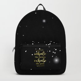 Inhale The Future Exhale The Past Backpack