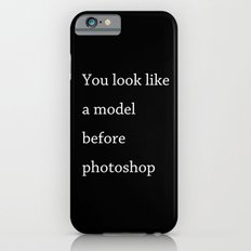 You look like a model iPhone 6s Slim Case