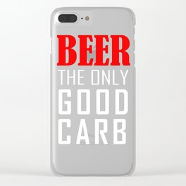Beer The Only Good Carb T-shirt Clear iPhone Case