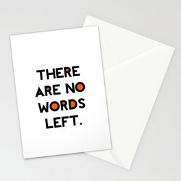 There Are No Words Left. Stationery Cards