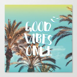 """""""Good Vibes Only."""" - Quote - Tropical Paradise Palm Trees Canvas Print"""