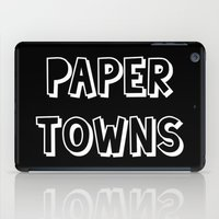 john green iPad Cases featuring Paper Towns John Green by denise
