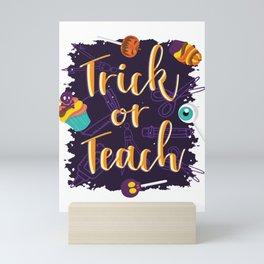 trick or teach halloween  Mini Art Print