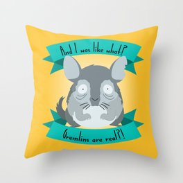 Gremlins Are Real Throw Pillow