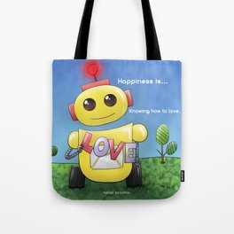 Happiness is knowing how to love Tote Bag