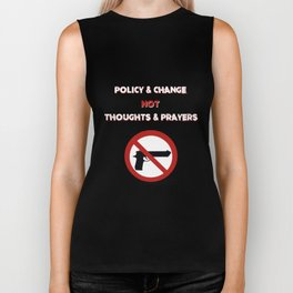 Policy & Change Not Thoughts & Prayers Biker Tank