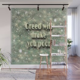 Greed Will Make You Poor Wall Mural