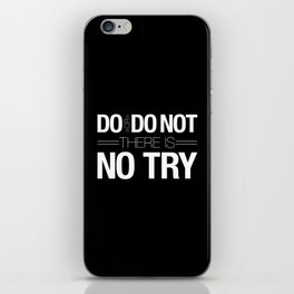 Do or Do Not iPhone Skin
