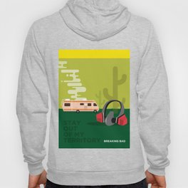 BREAKING BAD - STAY OUT OF MY TERRITORY Hoody