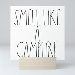 Smell Like a Campfire Mini Art Print