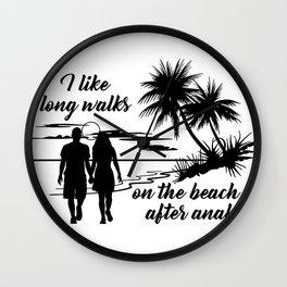 I like long walks on the beach after anal Wall Clock