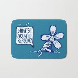 """What's Your Reason?"" Flowerkid Bath Mat"