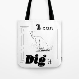 I CAN DIG IT - Dog-Pun-Graphic-funny-animal Tote Bag