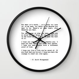 Life quote, For what it's worth... it's never too late or, in my case Wall Clock