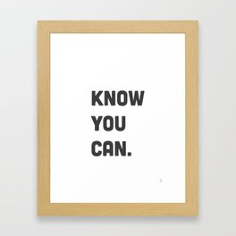 Know you can. Framed Art Print