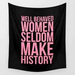 Well Behaved Women Wall Tapestry