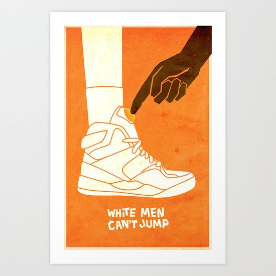White Men Can't Jump Art Print
