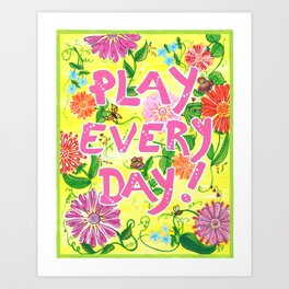 Play Every Day! Flower Painting Art Print