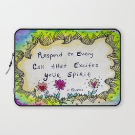 Respond to Every Call that Excites Your Spirit Laptop Sleeve