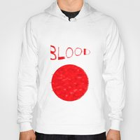 blood Hoodies featuring Blood by Ante Penava