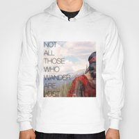 not all those who wander are lost Hoodies featuring not all those who wander are lost by lizbee