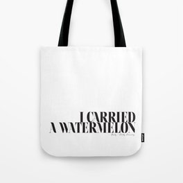 I carried a watermelon - Dirty Dancing Baby Quote Tote Bag