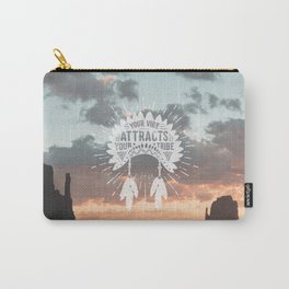 Your Vibe Attracts Your Tribe - Monument Valley Carry-All Pouch