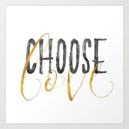 Choose Love Gold Black Inspirational Quote Art Print