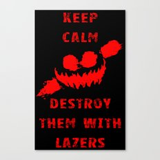 Keep Calm and Destroy Them With Lazers 3 Canvas Print
