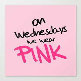 On Wednesdays We Wear Pink, Funny, Quote Canvas Print