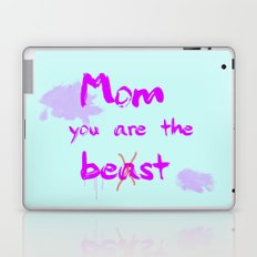 Mom you are the beast Laptop & iPad Skin