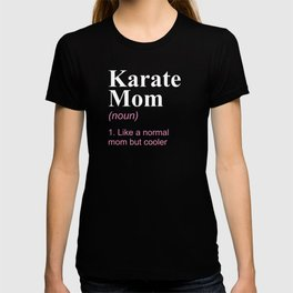 Karate Mom Definition Gift Mother Sassy Sports Gift T-shirt