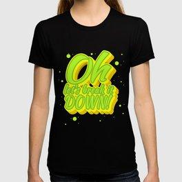 Lucio - Oh Let's Break it DOWN! T-shirt