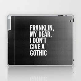 Franklin, my dear, I don't give a gothic Laptop & iPad Skin