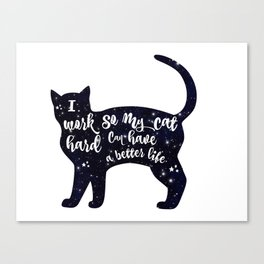 I Work Hard So My Cat Can Live a Better Life Sticker - Funny Cat Sticker - Cat Lady Stickers - Crazy Canvas Print