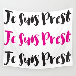 Je Suis Prest  Wall Tapestry