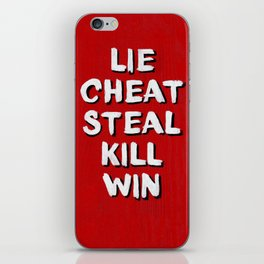 Lie Cheat Steal Kill Win iPhone Skin