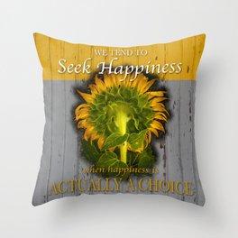 Seek Happiness Throw Pillow
