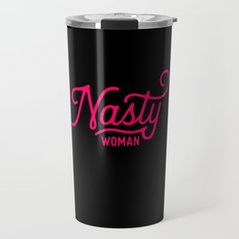 Nasty Woman (neon pink/red) Travel Mug