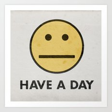 HAVE A DAY Art Print