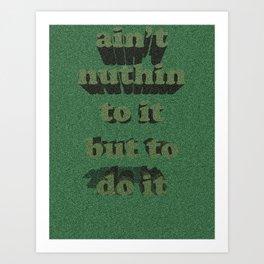 Nuthin Art Print