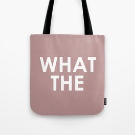 WHAT THE Tote Bag