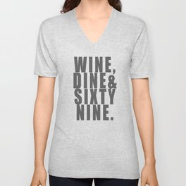 WINE, DINE & SIXTY NINE Unisex V-Neck