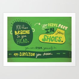 You have shoes in your feet... Art Print