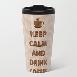 Keep Calm and Drink Coffee Typography Travel Mug