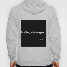 Closer quote Hoody