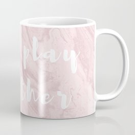 Let's play together [marble, rose, red, pink, feminista, girls and babes] Coffee Mug