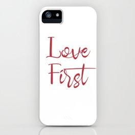 Love First Valentine's Day Gift iPhone Case